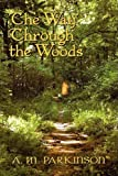 The Way Through the Woods, A. M. Parkinson, 1606939637