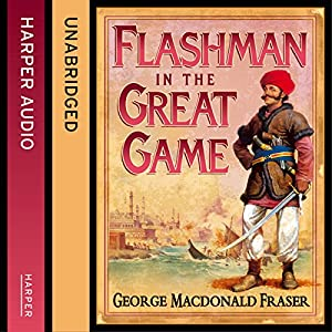 Flashman in the Great Game Hörbuch