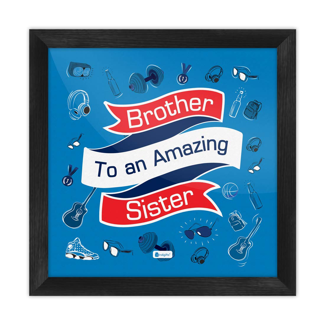 Indi ts Brother To An Amazing SisterPrinted Poster Frame
