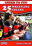Cheer to Pin: 25 Wrestling Cheers by Dana Logan