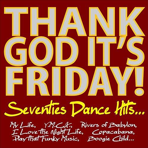 Thank God, It's Friday! Seventies Dance Hits...