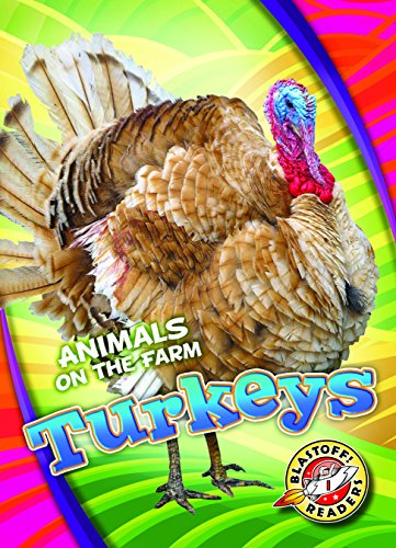 Turkeys (Animals on the Farm: Blastoff Readers. Level 1)