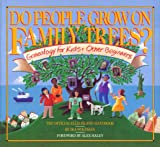 Do People Grow on Family Trees?: Genealogy for Kids & Other Beginners : the Official Ellis Island Handbook