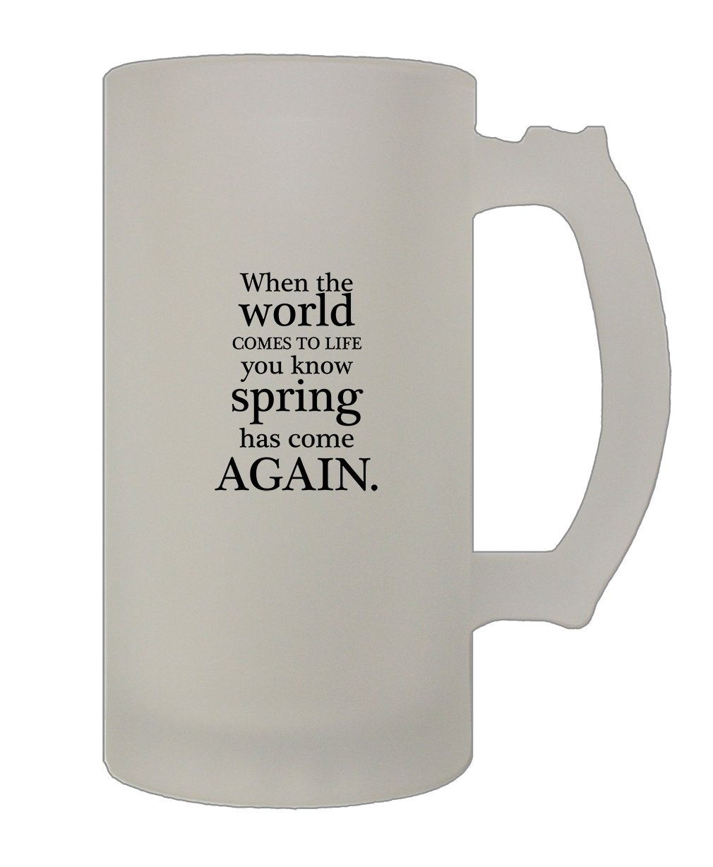 Style In Print ''When The World Comes To Life You Know Spà'' Funny Relax Frosted Glass Stein Beer Mug