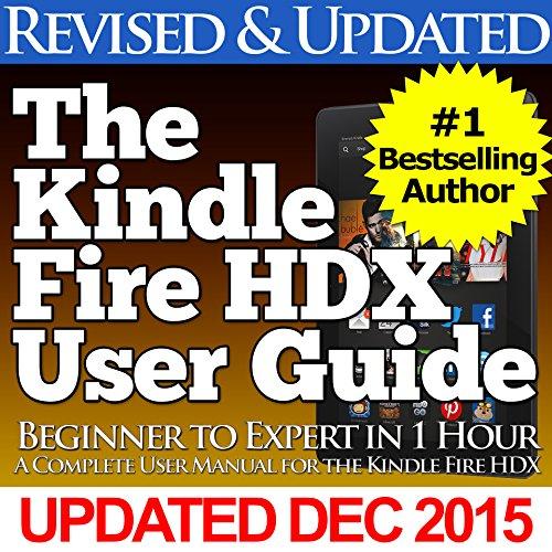 The Kindle Fire HDX User Guide (Beginner to Expert in 1 Hour) Pdf