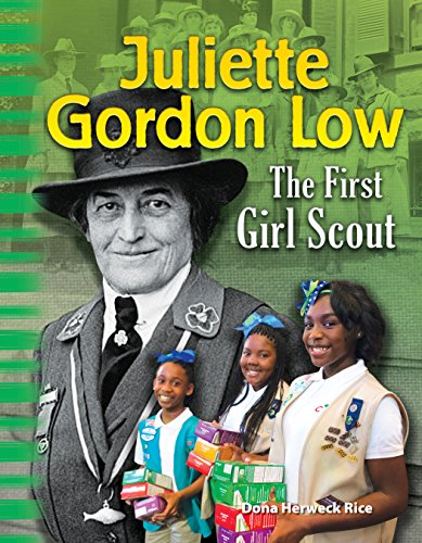 Juliette Girl Scouts - Teacher Created Materials 100705 Juliette Gordon Low: The First Girl Scout