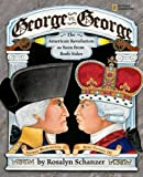 Front cover for the book George vs. George: The Revolutionary War as Seen by Both Sides by Rosalyn Schanzer