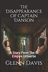The Disappearance Of Captain Danson: A Story From The El Empire Universe (Scott And Sandy) Paperback