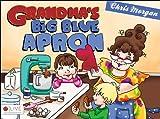 Grandma's Big Blue Apron, Chris Morgan, 1622957393