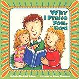 Why I Praise You, God, Michelle Medlock Adams, 0758609124
