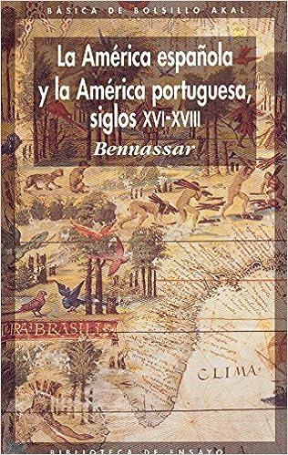 La América española y la América portuguesa siglos XVI-XVIII: 15 Básica de Bolsillo: Amazon.es: Bennassar, B.: Libros
