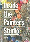 img - for Inside the Painter's Studio 1st by Joe Fig (2009) Paperback book / textbook / text book