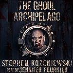 The Ghoul Archipelago | Stephen Kozeniewski
