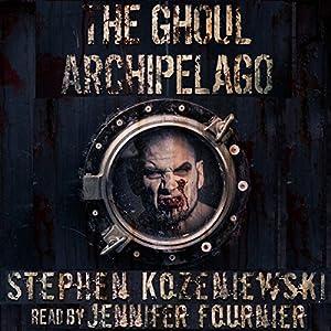 The Ghoul Archipelago Audiobook