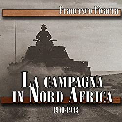 La campagna in Nord Africa 1940-1943