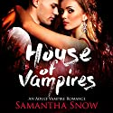 House of Vampires Audiobook by Samantha Snow Narrated by Charlie Boswell