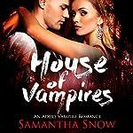 House of Vampires   Samantha Snow