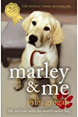 Marley & Me: Life and Love with the World's Worst Dog (English Edition) eBook Kindle