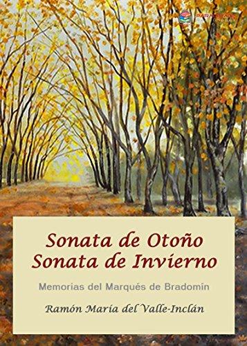 Descargar Libro Sonata De Otoño - Sonata De Invierno: Memorias Del Marqués De Bradomín Ramon Maria Del Valle-inclan