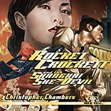 Rocket Crockett and the Shanghai She-Devil Audiobook by Christopher Chambers Narrated by Chris Leonard