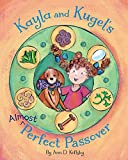 img - for Kayla and Kugel's Almost-Perfect Passover book / textbook / text book