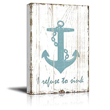 wall26 - Canvas Wall Art - I Refuse to Sink Quotes on Wood Style Background  - Gallery Wrap Modern Home Decor | Ready to Hang - 12x18 inches