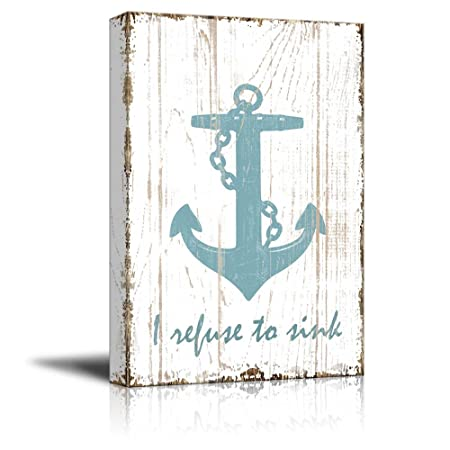 wall26 – Canvas Wall Art – I Refuse to Sink Quotes on Wood Style Background – Gallery Wrap Modern Home Decor Ready to Hang – 12×18 inches