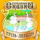 Swan Geese (Gusi-lebedi) [Russian Edition] Audiobook by  Folktale Narrated by Alexandra Stadnikova
