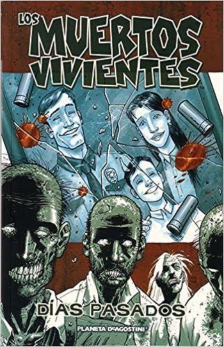 Los Muertos Vivientes Nº 01: Días Pasados (los Muertos Vivientes (the Walking Dead Cómic)) por Robert Kirkman epub