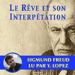 Le rêve et son interprétation | Sigmund Freud