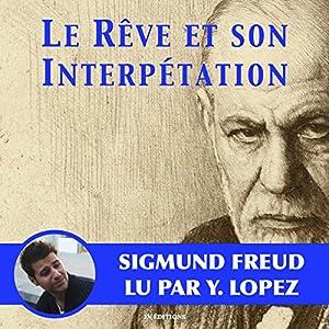 Le rêve et son interprétation | Livre audio