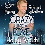 Crazy Like a Foxe: Skyler Foxe Mysteries, Book 6 | Haley Walsh