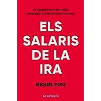 Els salaris de la ira: L#empobriment de molts amenaça la democràcia de tots (Divulgació)