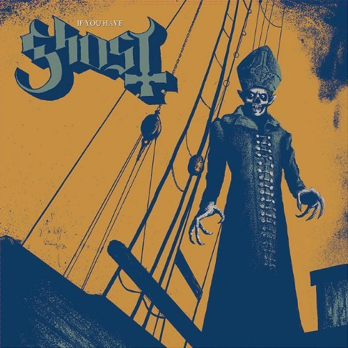 CD : Ghost - If You Have Ghost