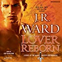 Lover Reborn: A Novel of the Black Dagger Brotherhood, Book 10 Hörbuch von J.R. Ward Gesprochen von: Jim Frangione