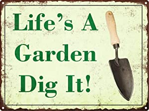 Sylty Life's A Garden Dig It Metal Signs Vintage Look Rustic Funny Retro 12x12 Inch