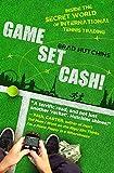 Game, Set, Cash!: Inside the Secret World of International Tennis Trading