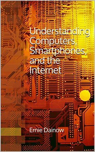 Understanding Computers, Smartphones, and the Internet (Free Computer Kindle)