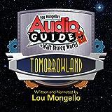 Tomorrowland: Walt Disney World Audio Tour