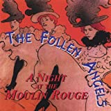 Night at the Moulin Rouge by Follen Angels (2004-09-14)