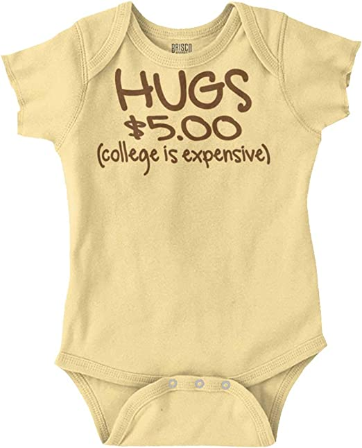 Hugs Five Dollars Cute Gerber OnesieCollege Expensive Saving Baby Romper