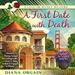 A First Date with Death: A Love or Money Mystery | Diana Orgain