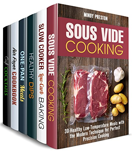 Sophisticated Taste Box Set (6 in 1): Over 200 Sous Vide, Slow Cooker, Cast Iron, Air Fryer and Cocktail Recipes to Cook Sophisticated Meals (Modern Recipes) by Mindy Preston, Sheila Fuller, Claire Rodgers