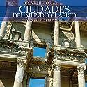 Breve historia de las ciudades del mundo clásico Audiobook by Ángel Luis Vera Aranda Narrated by Danny Pardo