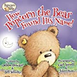 img - for How Popcorn the Bear Found His Name! book / textbook / text book