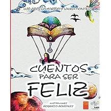 Cuentos para ser feliz (Spanish Edition)