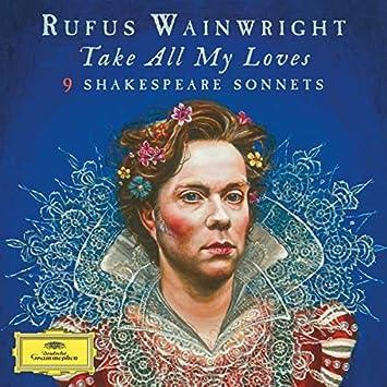 Rufus wainwright, jayce ogren take all my loves 9 shakespeare.