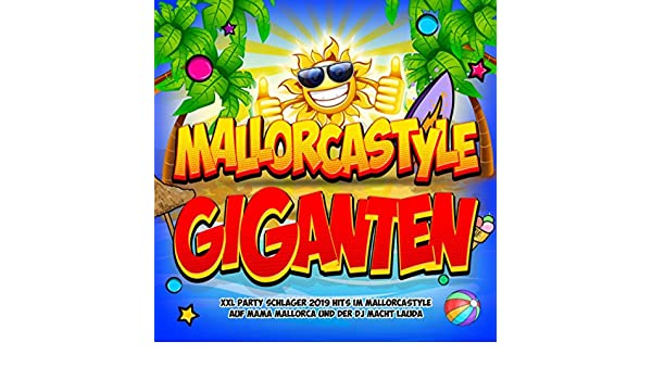 93c4b6f86c8830 Mallorcastyle Giganten 2019 (XXL Party Schlager 2019 Hits im Mallorcastyle  auf Mama Mallorca und der DJ macht Lauda) [Explicit] by Various artists on  Amazon ...