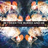 Between The Buried And Me - The Parallax: Hypersleep Dialogues [Japan CD] HWCY-1292