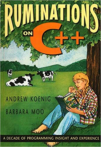 Ruminations on C++: A Decade of Programming Insight and Experience